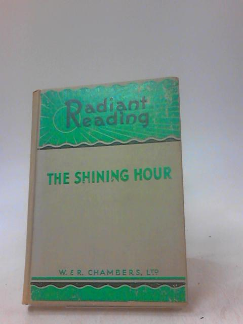 The Shining Hour by Edited By T C Collocott