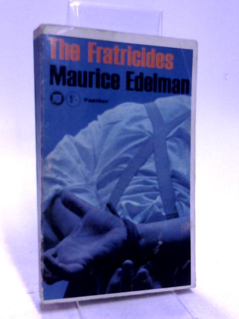 The Fratricides by Maurice Edelman
