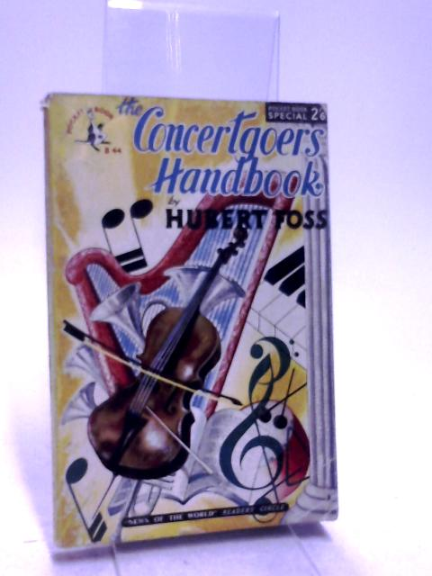 The Concertgoers Handbook by Foss, Hubert