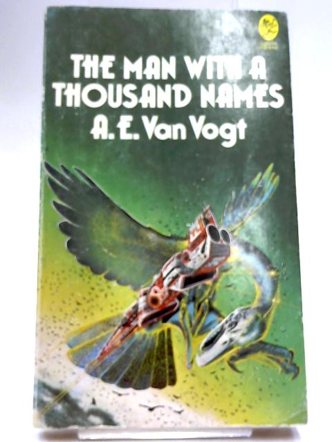 The Man with a Thousand Names By Van Vogt, A. E.