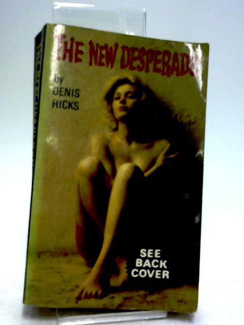 The New Desperado By Hicks, Denis