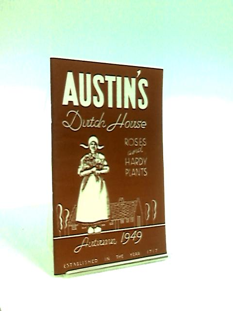 Austin's Dutch House Roses And Hardy Plants. Autumn 1949 By Anon