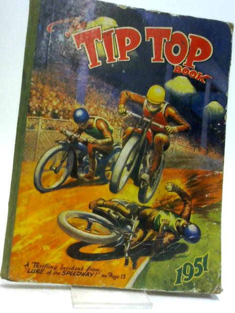 The Tip Top Book 1951 By Illustrated By Montoford Wilson