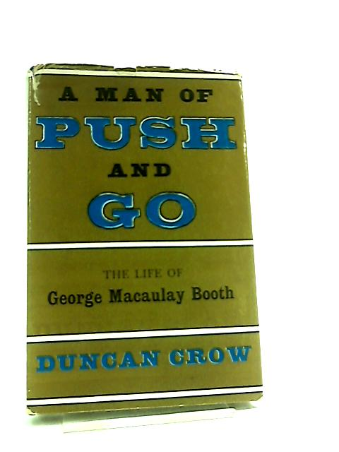 A Man of Push and Go By Duncan Crow