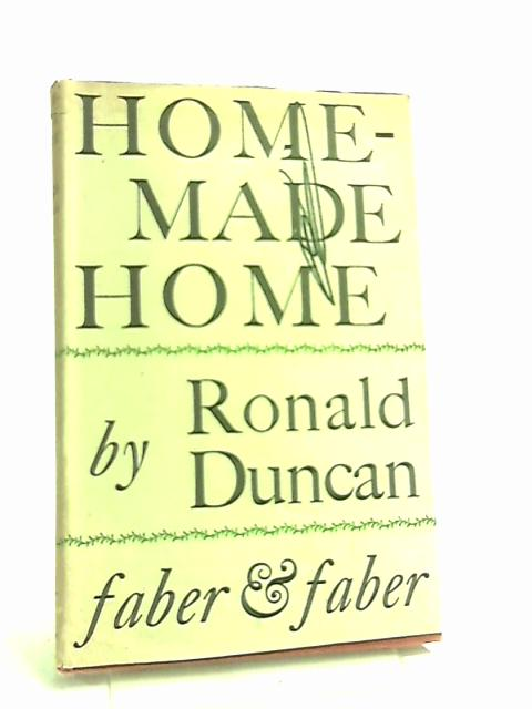 Home-Made Home by Ronald Duncan