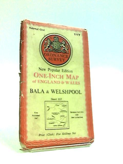Ordnance Survey Map of Bala & Welshpool, sheet 117 by Anon