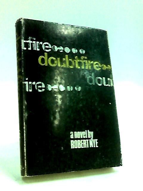 Doubtfire: A novel by Nye, Robert