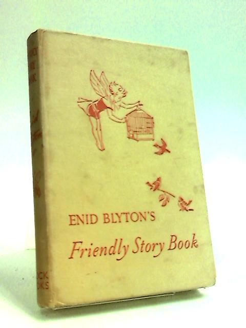 Friendly Story Book by Blyton, Enid