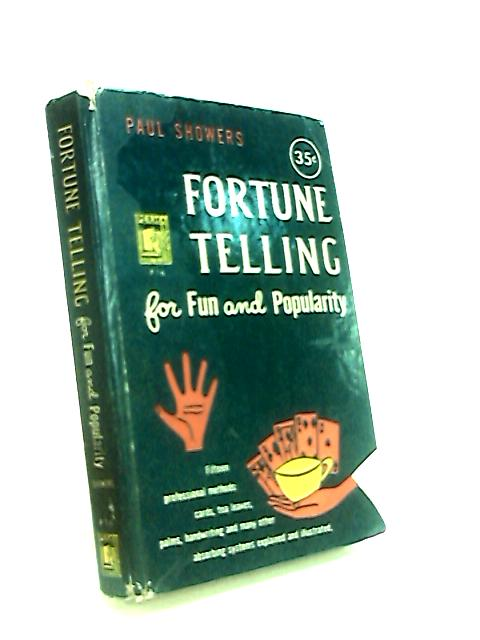 Fortune Telling for Fun and Popularity by Showers, Paul.