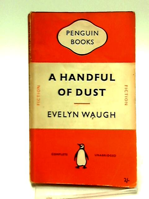 A handful of dust by Waugh, Evelyn