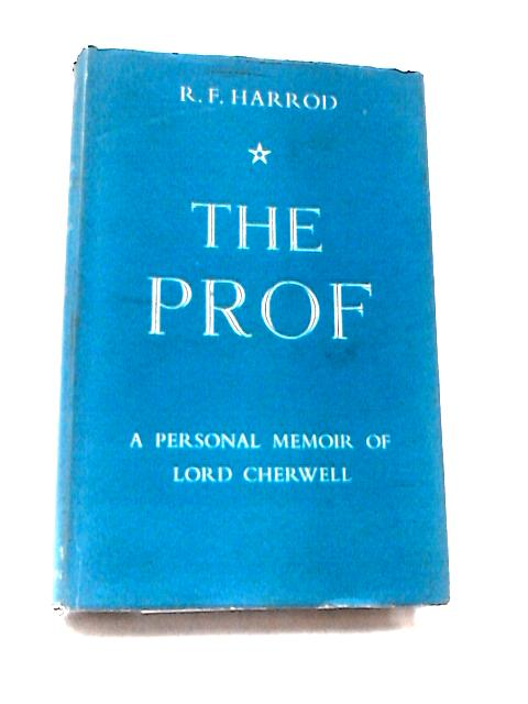 The Prof by Harrod, R. F.,