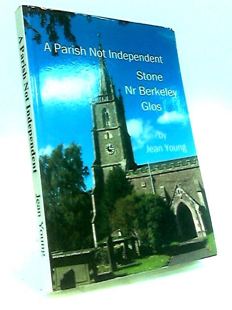 A Parish Not Independent Stone by Young, Jean.