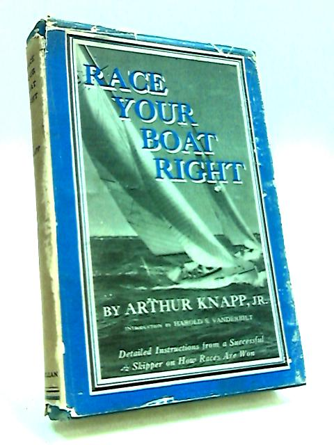 Race Your Boat Right by Knapp, Arthur Jr.