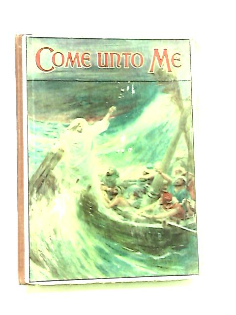 Come Unto Me: New Testament Stories By Shaw, Catharine.