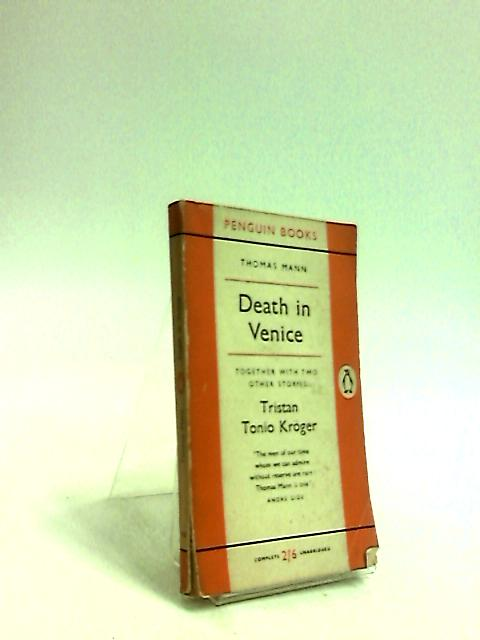 Death in Venice together with two other stories: Tristan and Tonio Kroger