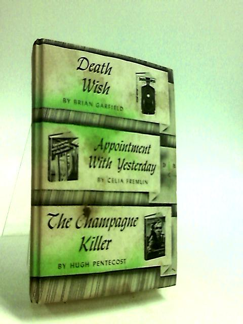 Death wish: appointment with yesterday: the champagne killer By Garfield, Fremlin & Pentecost