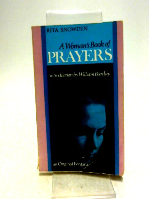 A Woman's Book of Prayers By Snowden, Rita F.