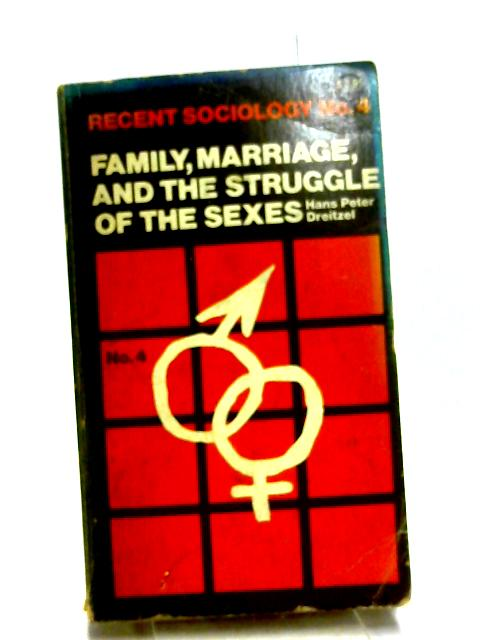 Family, Marriage and the Struggle of the Sexes By Dreitzel, H P