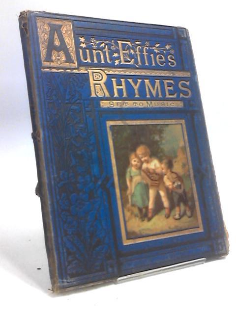 Aunt Effie Rhymes for Little Children By T. Crampton