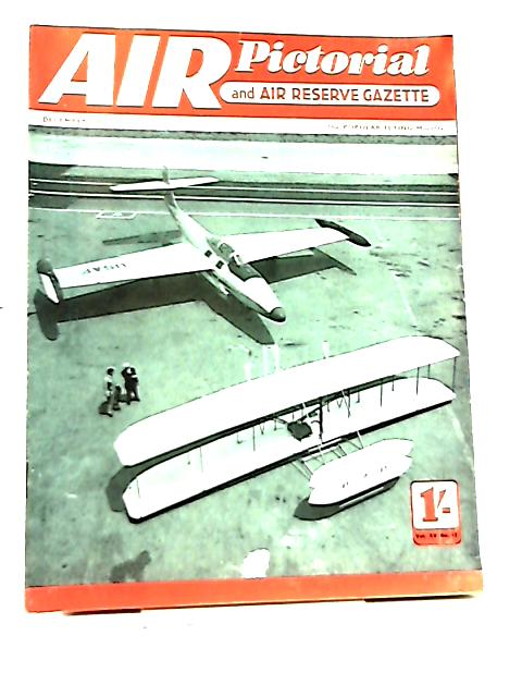 Air Pictorial And Air Reserve Gazette, Vol XV, No 12, Dec 1953 By Various