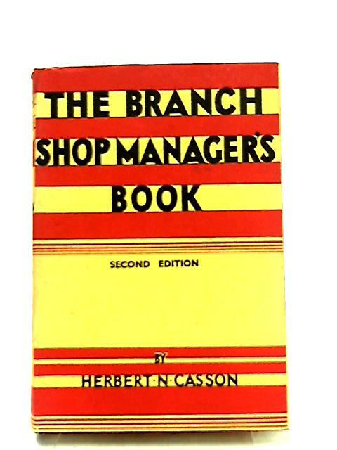 The Branch Shop Manager's Book By Herbert N. Casson