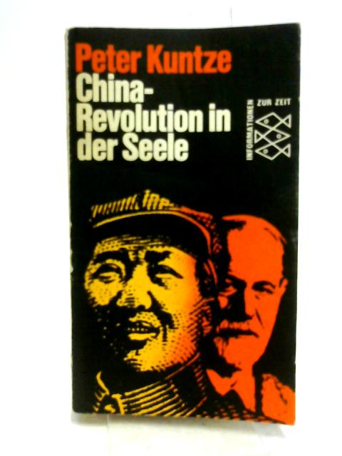 China, Revolution in der Seele (Informationen zur Zeit) By Kuntze, Peter