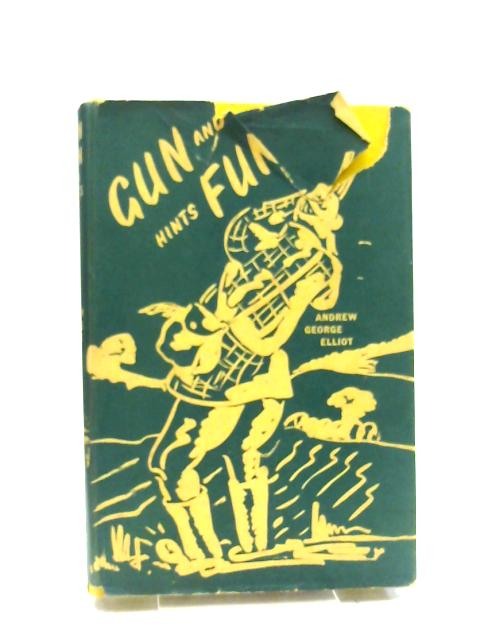 Gun fun and hints By Elliot, andrew george