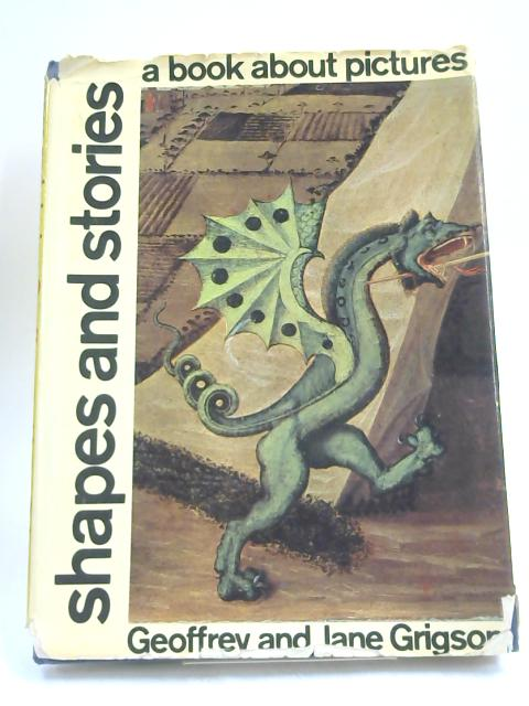 Shapes and Stories -a book about pictures by Grigson, Geoffrey and Jane