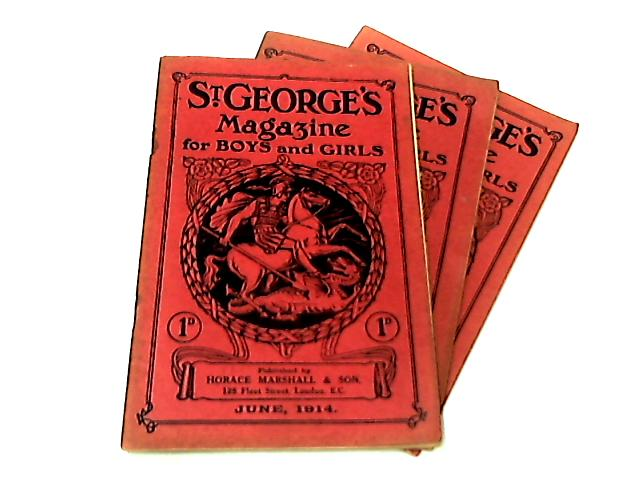 St George's Magazine For Boys & Girls June, July & December 1914 (Set of 3) by Anon