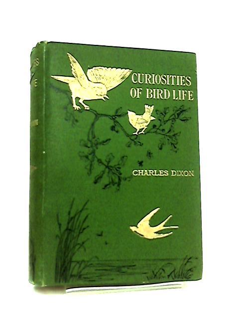 Curiosities of Bird Life by Charles Dixon