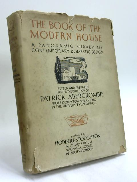 The Book of the Modern House by Patrick Abercrombie