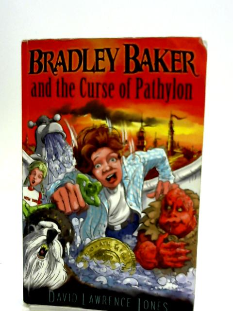 Bradley Baker and the Curse of Pathylon (Amazing Adventures of Bradley Baker): 1 by David Lawrence Jones