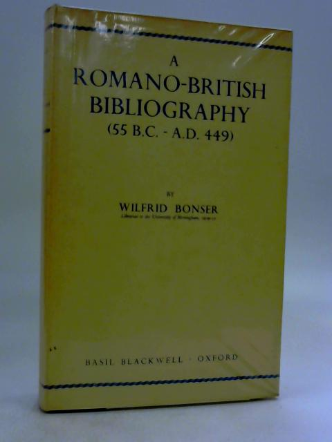 Romano British Bibliography, 55 B.C.-A.D.449 Vol 2 by Wilfred Bonser