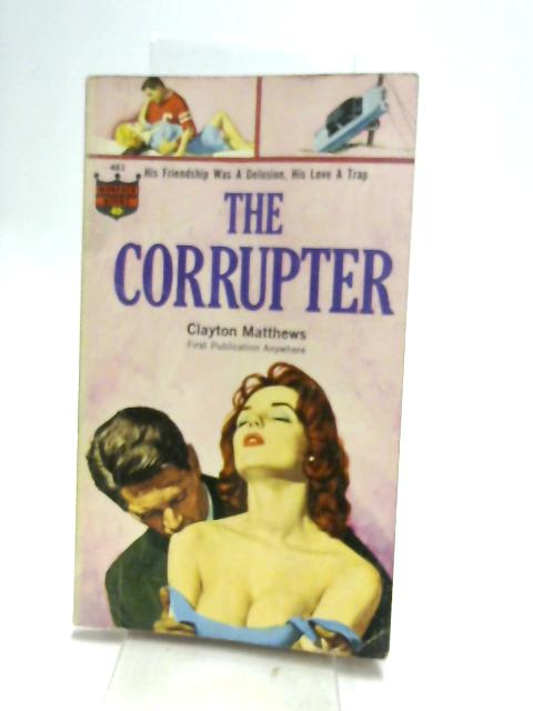 The corrupter by MATTHEWS, Clayton