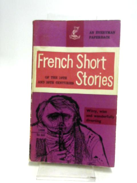 French Short Stories of the Nineteenth and Twentieth Centuries. by Green, F C