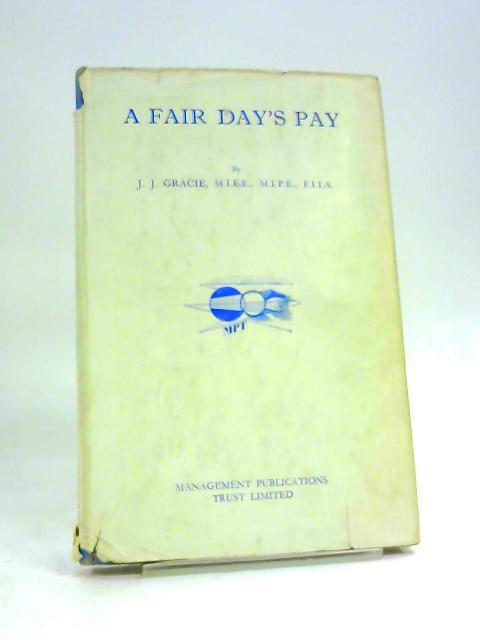 A Fair Day's Pay By J.J. Gracie