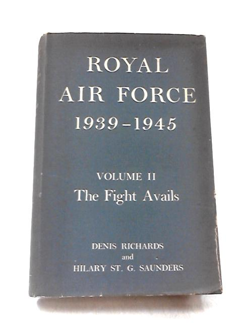 Royal Air Force, 1939-45: Fight Avails, 1941-43 v. 2 by Richards, D.