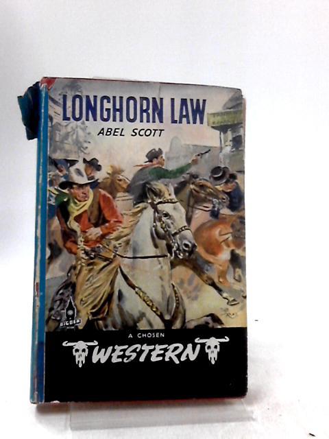 Longhorn Law by Abel Scott