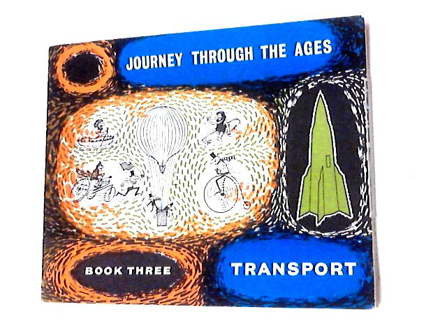 Journey Through the Ages Book III Transport by Cyril Niven