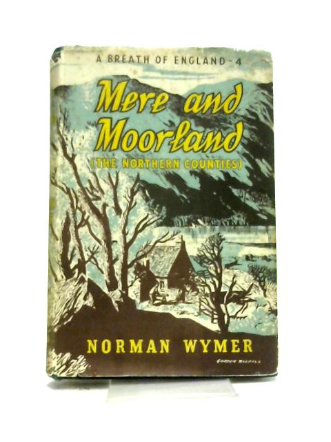 Mere and Moreland The Northern Counties Book 4 by Wymer, Norman
