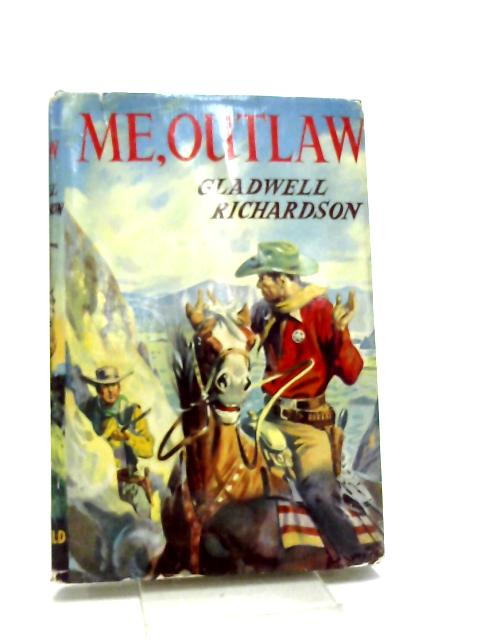 Me, outlaw. by Gladwell richardson