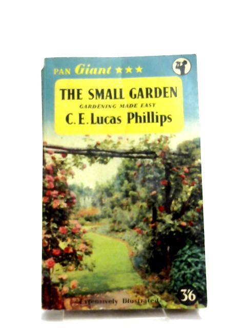 The Small Garden by Phillips, C.E.Lucas