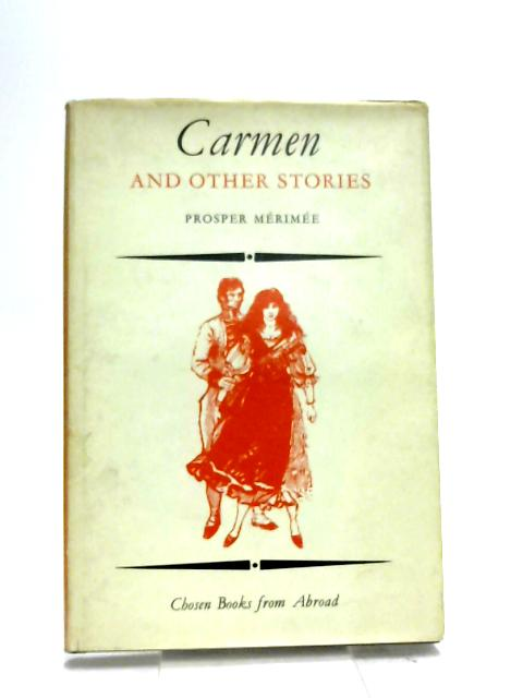 Carmen,: And other stories; (Chosen books from abroad) by M