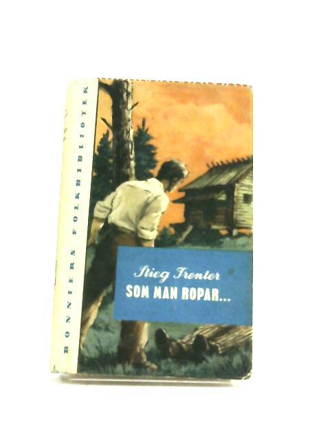 Som Man Ropar by Steig Trenter
