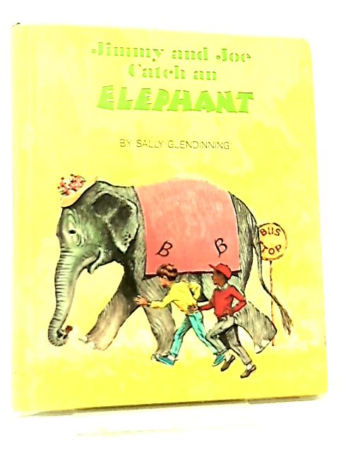 Jimmy and Joe Catch An Elephant by Sally Glendinning