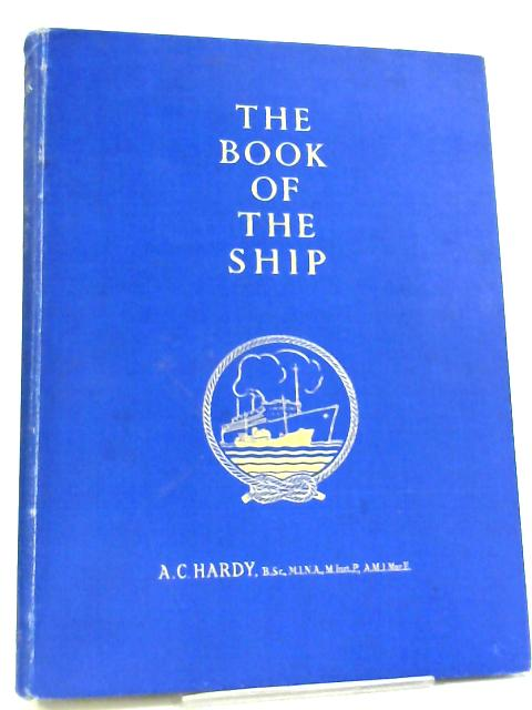 The Book of the Ship by A.C. Hardy