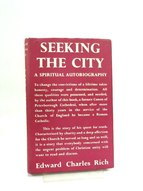 Seeking the city: A Spiritual Autobiography by Edward Charles Rich