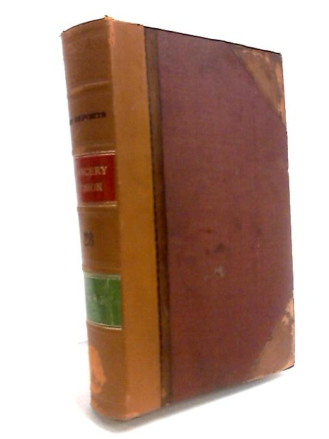 Law Reports, Chancery Division. Vol XXVIII. 1885 By Anon
