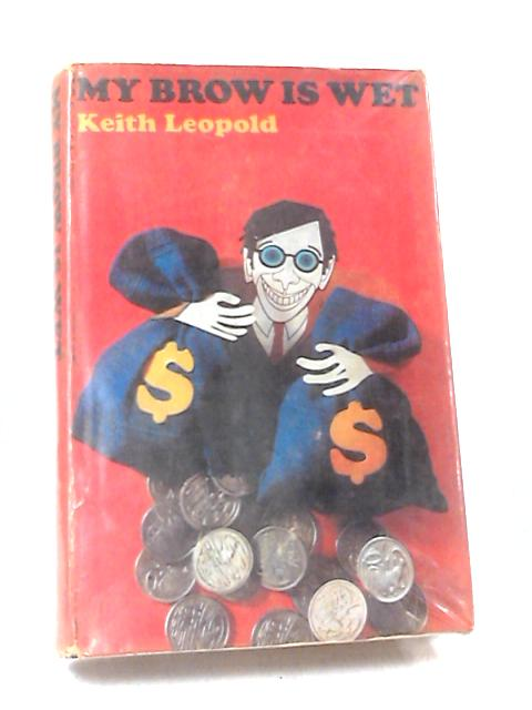 My Brow is Wet by Leopold, Keith