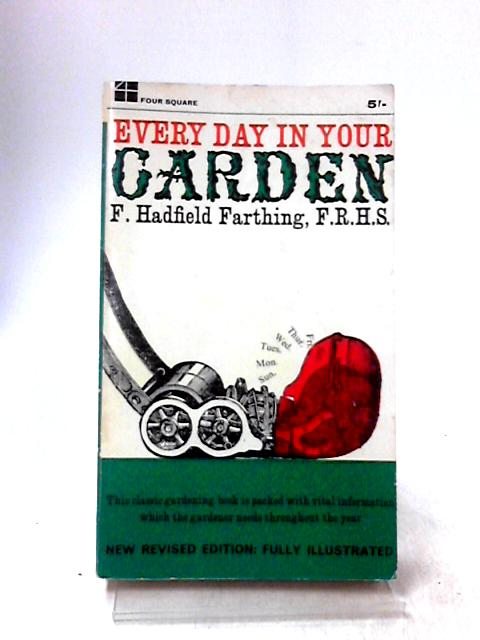 Every Day in Your Garden (Four Square Books) By Farthing, Francis Hadfield